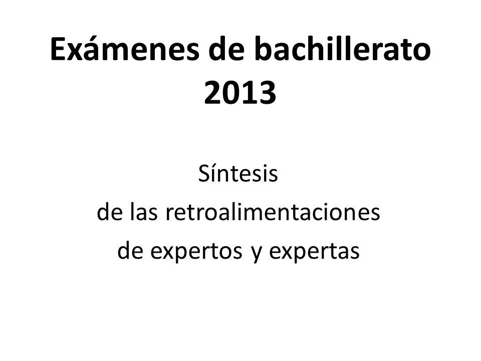 Exámenes de bachillerato 2013 Síntesis de las retroalimentaciones de expertos y expertas