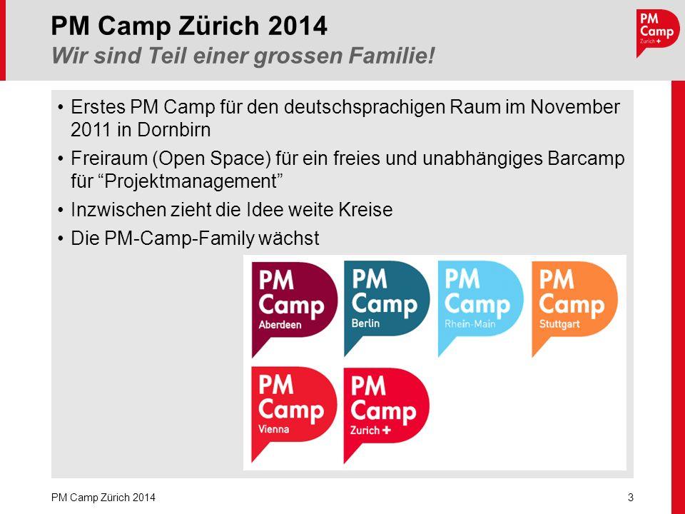 PM Camp Zürich 2014 Wir sind Teil einer grossen Familie! 3 PM Camp Zürich 2014 Erstes PM Camp für den deutschsprachigen Raum im November 2011 in Dornb
