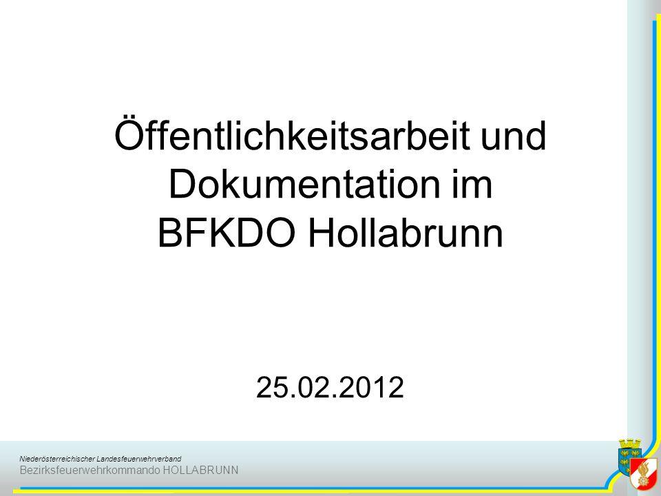 Niederösterreichischer Landesfeuerwehrverband Bezirksfeuerwehrkommando HOLLABRUNN Öffentlichkeitsarbeit und Dokumentation im BFKDO Hollabrunn 25.02.20