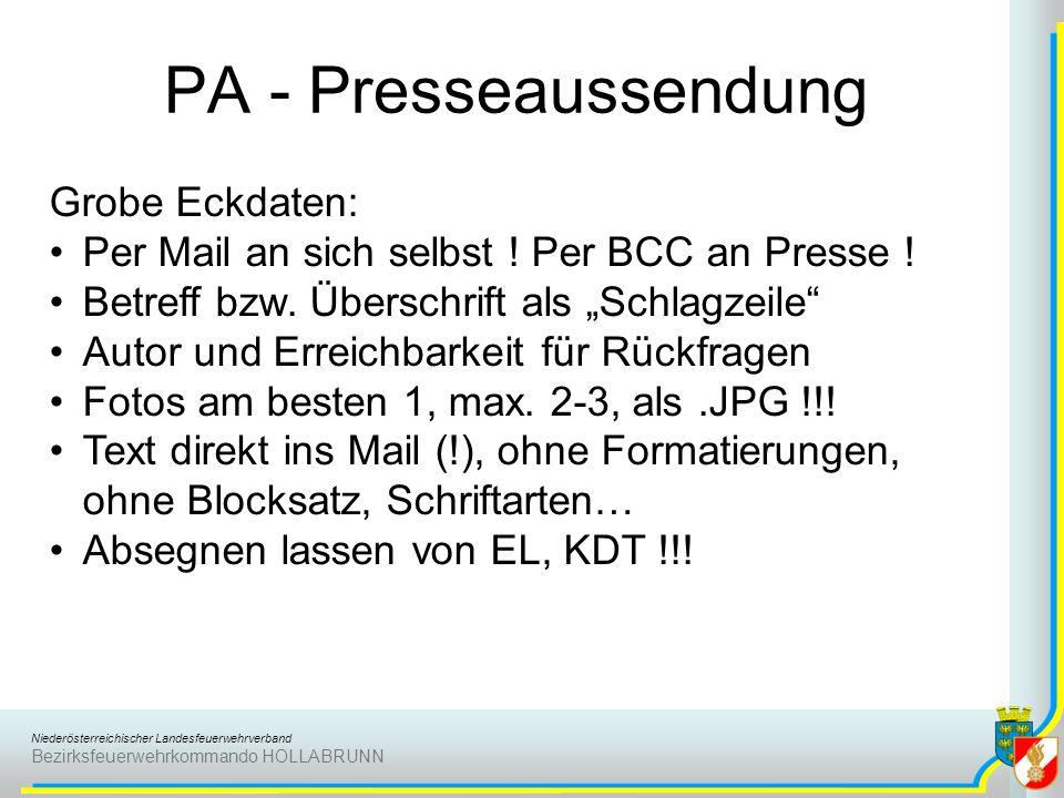 Niederösterreichischer Landesfeuerwehrverband Bezirksfeuerwehrkommando HOLLABRUNN PA - Presseaussendung Grobe Eckdaten: Per Mail an sich selbst ! Per