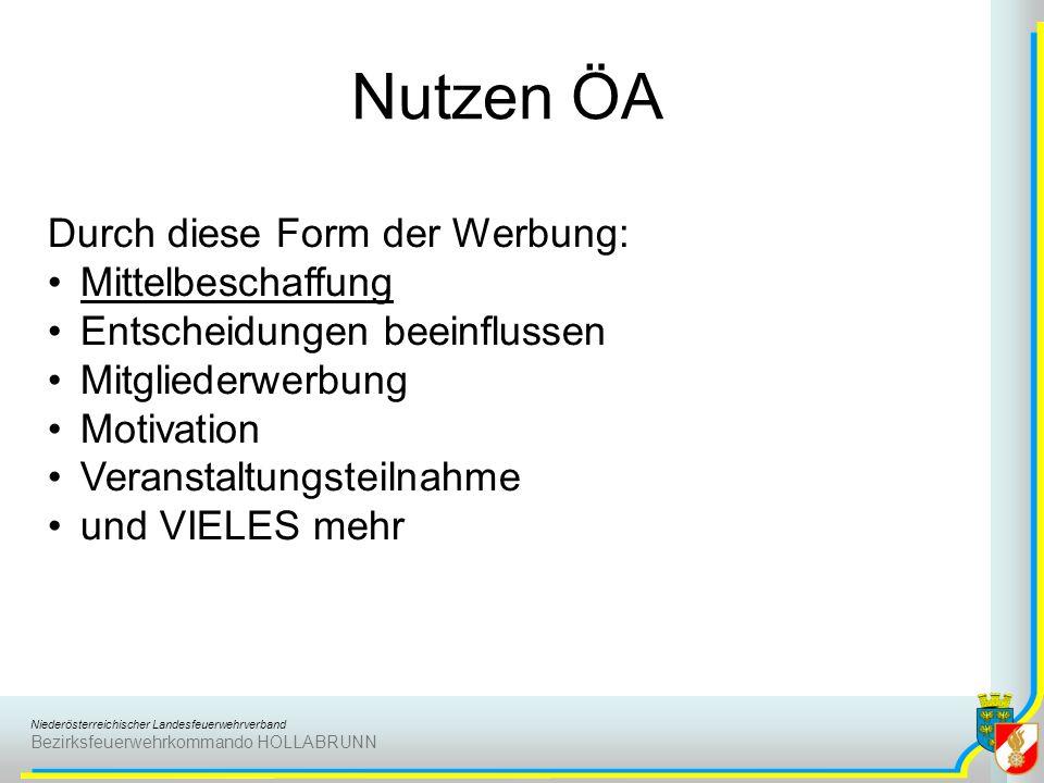 Niederösterreichischer Landesfeuerwehrverband Bezirksfeuerwehrkommando HOLLABRUNN Nutzen ÖA Durch diese Form der Werbung: Mittelbeschaffung Entscheidu