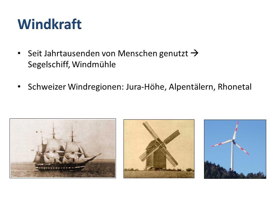 Seit Jahrtausenden von Menschen genutzt Segelschiff, Windmühle Schweizer Windregionen: Jura-Höhe, Alpentälern, Rhonetal