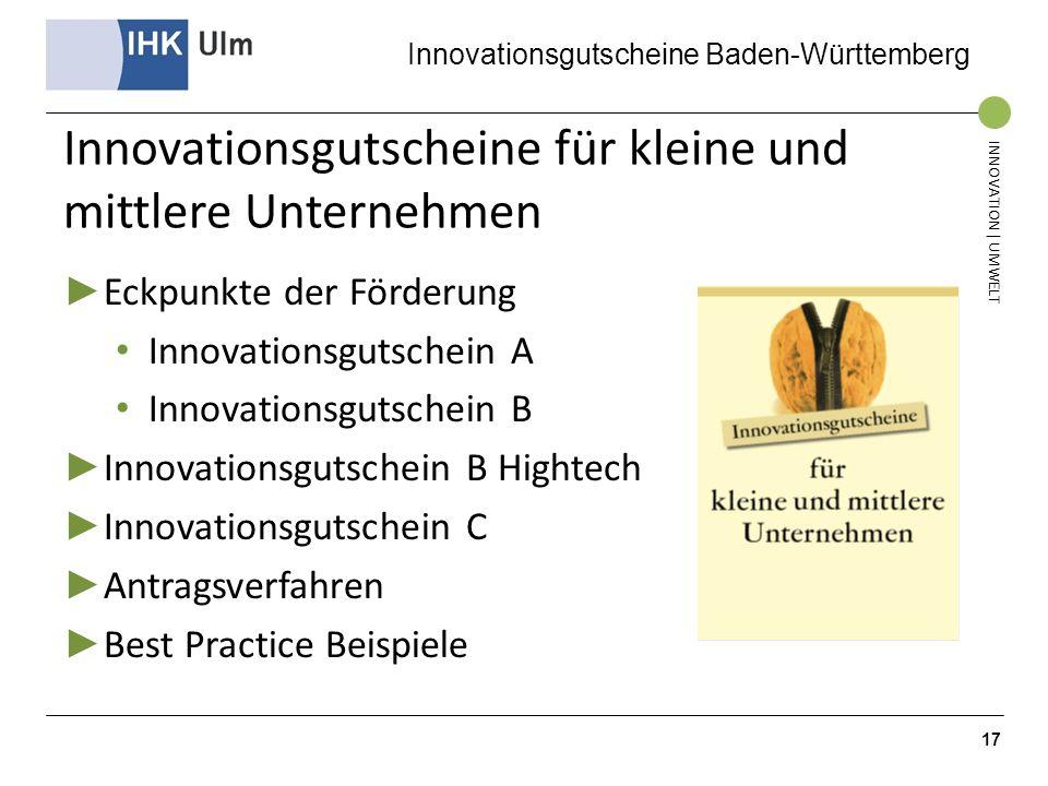 Innovationsgutscheine Baden-Württemberg INNOVATION | UMWELT Innovationsgutscheine für kleine und mittlere Unternehmen Eckpunkte der Förderung Innovati