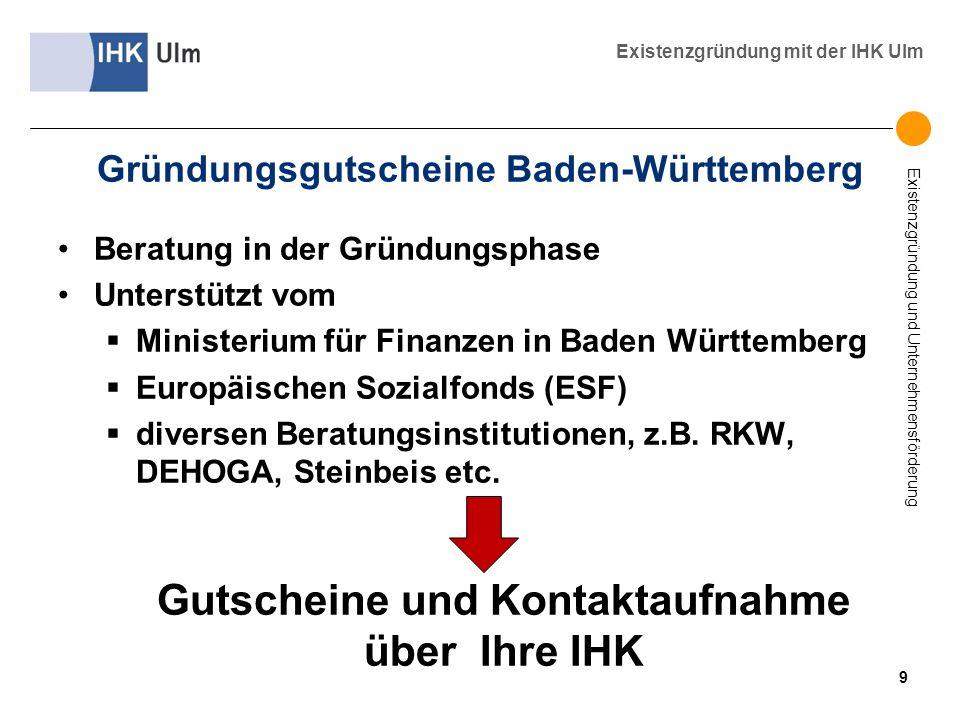 Existenzgründung und Unternehmensförderung Existenzgründung mit der IHK Ulm Gründungsgutscheine Baden-Württemberg Beratung in der Gründungsphase Unter