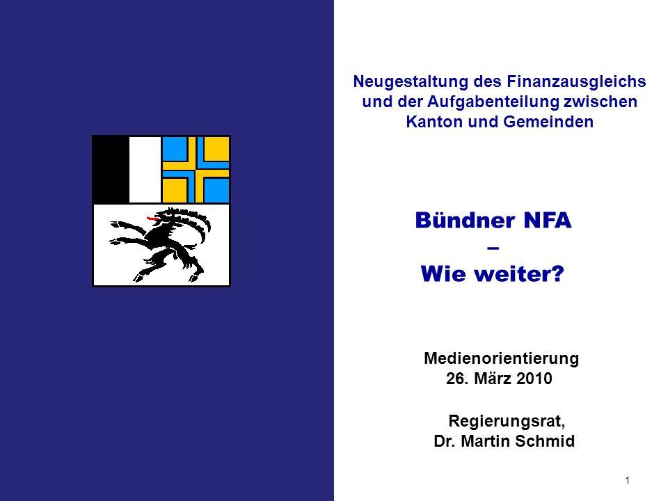 Bündner NFA 1 – Wie weiter.Medienorientierung 26.