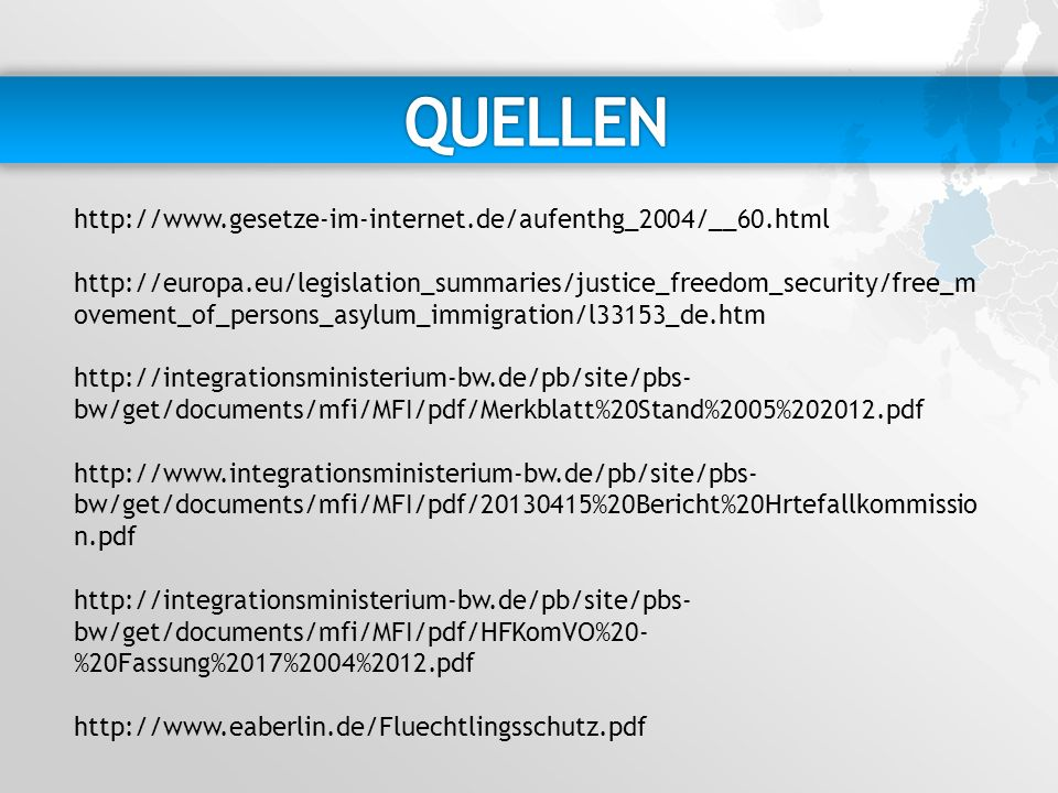 http://www.gesetze-im-internet.de/aufenthg_2004/__60.html http://europa.eu/legislation_summaries/justice_freedom_security/free_m ovement_of_persons_as