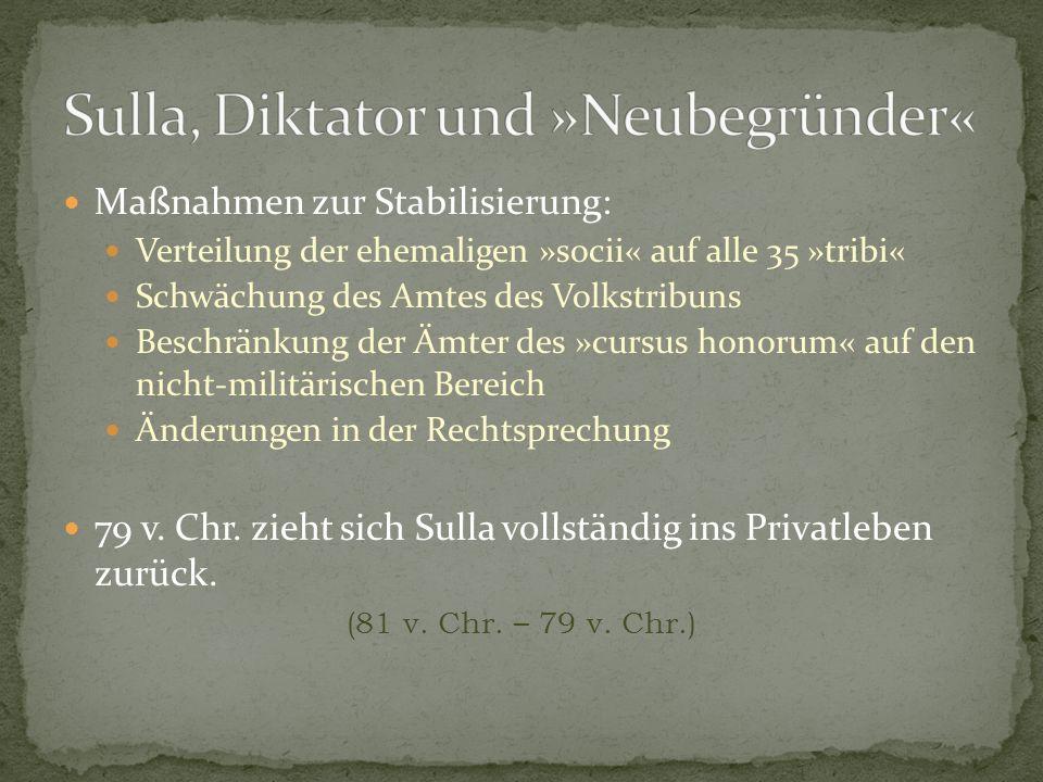 Maßnahmen zur Stabilisierung: Verteilung der ehemaligen »socii« auf alle 35 »tribi« Schwächung des Amtes des Volkstribuns Beschränkung der Ämter des »