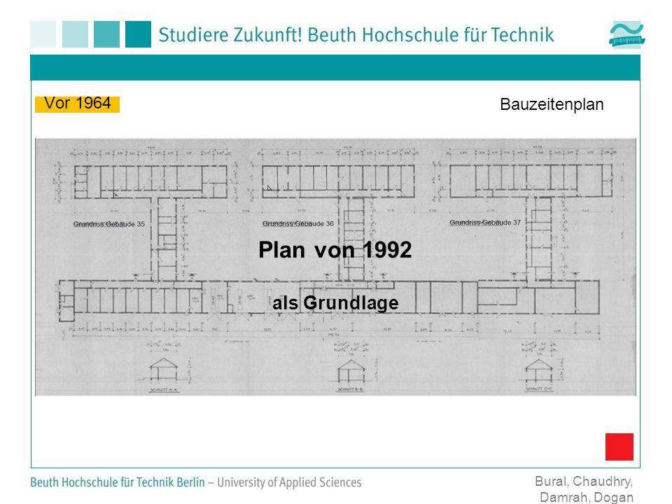 Bural, Chaudhry, Damrah, Dogan Vor 1964 Plan von 1992 als Grundlage Bauzeitenplan