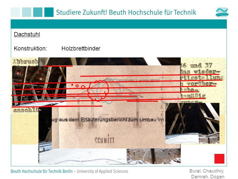 Dachstuhl Konstruktion:Holzbrettbinder Bural, Chaudhry, Damrah, Dogan Auszug aus dem Erläuterungsbericht zum Umbau im Jahr 1964