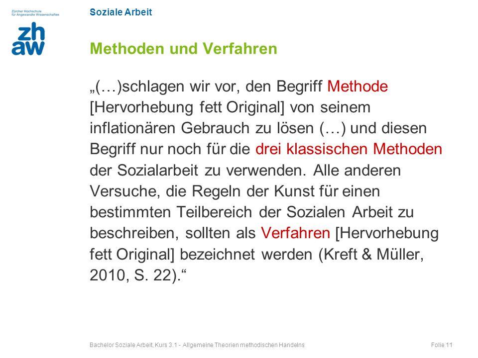 Soziale Arbeit (…)schlagen wir vor, den Begriff Methode [Hervorhebung fett Original] von seinem inflationären Gebrauch zu lösen (…) und diesen Begriff