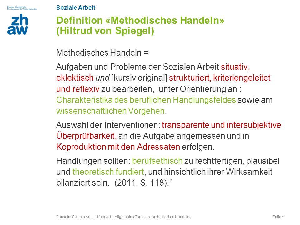 Soziale Arbeit Methodisches Handeln = Aufgaben und Probleme der Sozialen Arbeit situativ, eklektisch und [kursiv original] strukturiert, kriteriengele