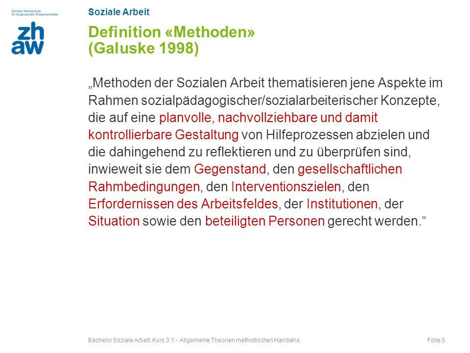 Soziale Arbeit Methoden der Sozialen Arbeit thematisieren jene Aspekte im Rahmen sozialpädagogischer/sozialarbeiterischer Konzepte, die auf eine planv