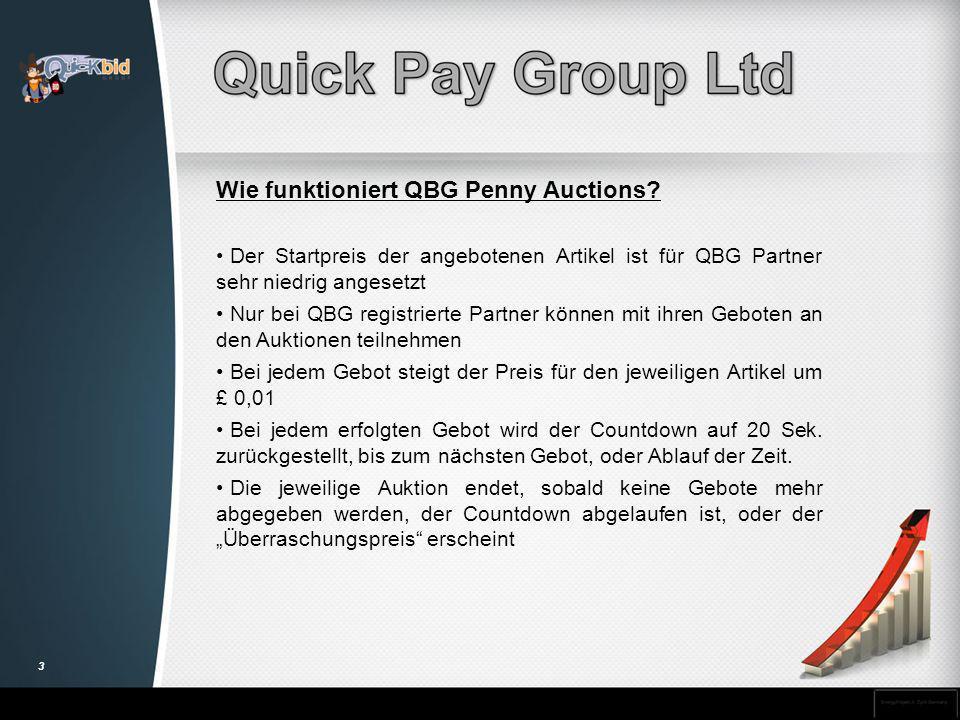Wie funktioniert QBG Penny Auctions? Der Startpreis der angebotenen Artikel ist für QBG Partner sehr niedrig angesetzt Nur bei QBG registrierte Partne