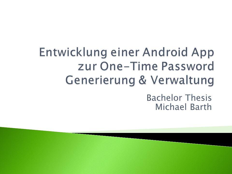 1. One-Time Passwords 2. OTPW 3. Android Plattform 4. App Entwicklung 5. OTPManager App