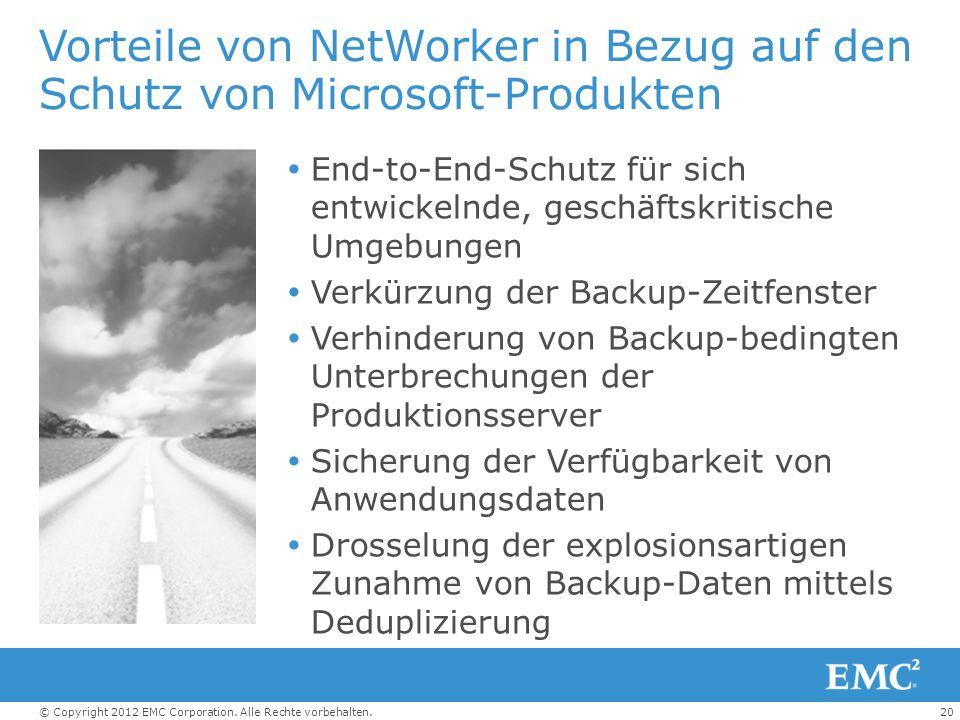 20© Copyright 2012 EMC Corporation. Alle Rechte vorbehalten. Vorteile von NetWorker in Bezug auf den Schutz von Microsoft-Produkten End-to-End-Schutz