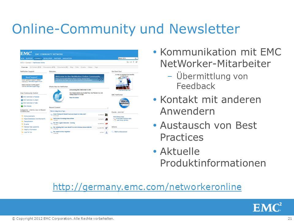 21© Copyright 2012 EMC Corporation. Alle Rechte vorbehalten. Online-Community und Newsletter Kommunikation mit EMC NetWorker-Mitarbeiter –Übermittlung