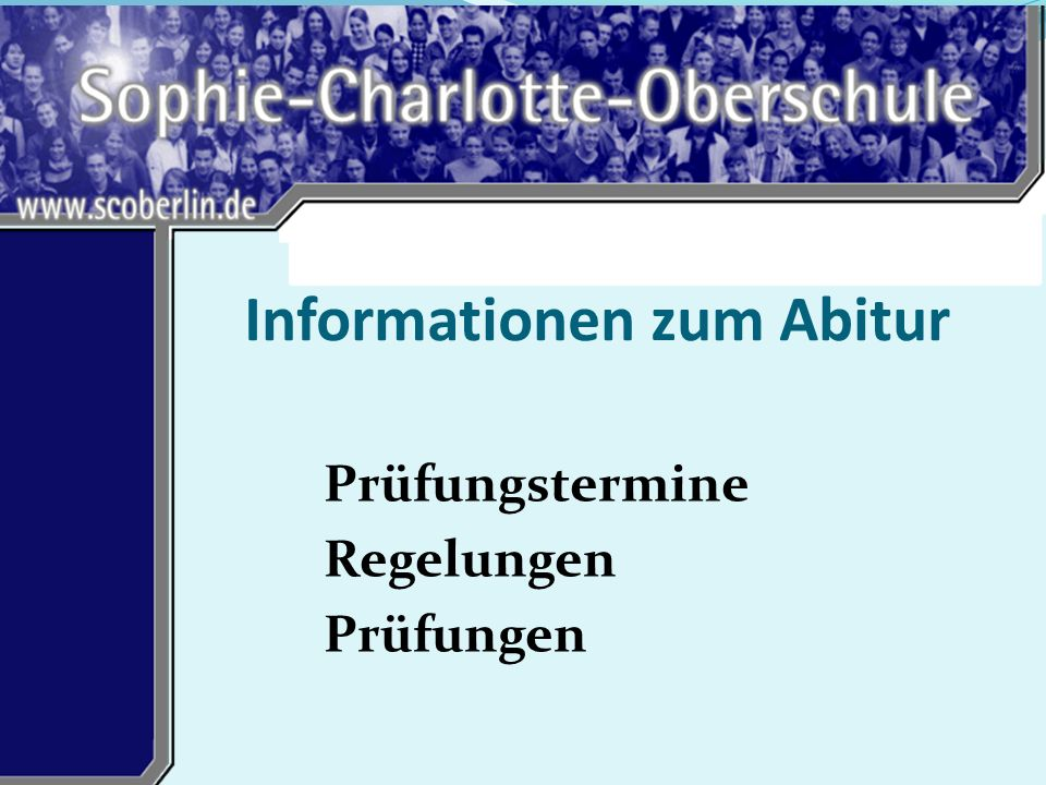 Informationen zum Abitur Prüfungstermine Regelungen Prüfungen