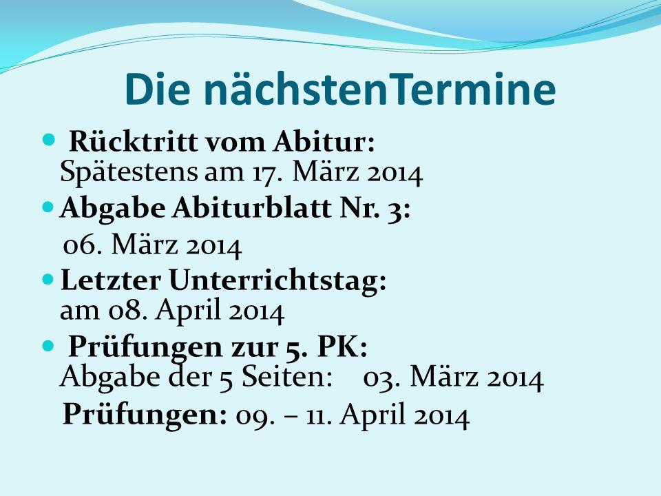 Die Abiturklausuren (1) Di., 29.04.2014 3.