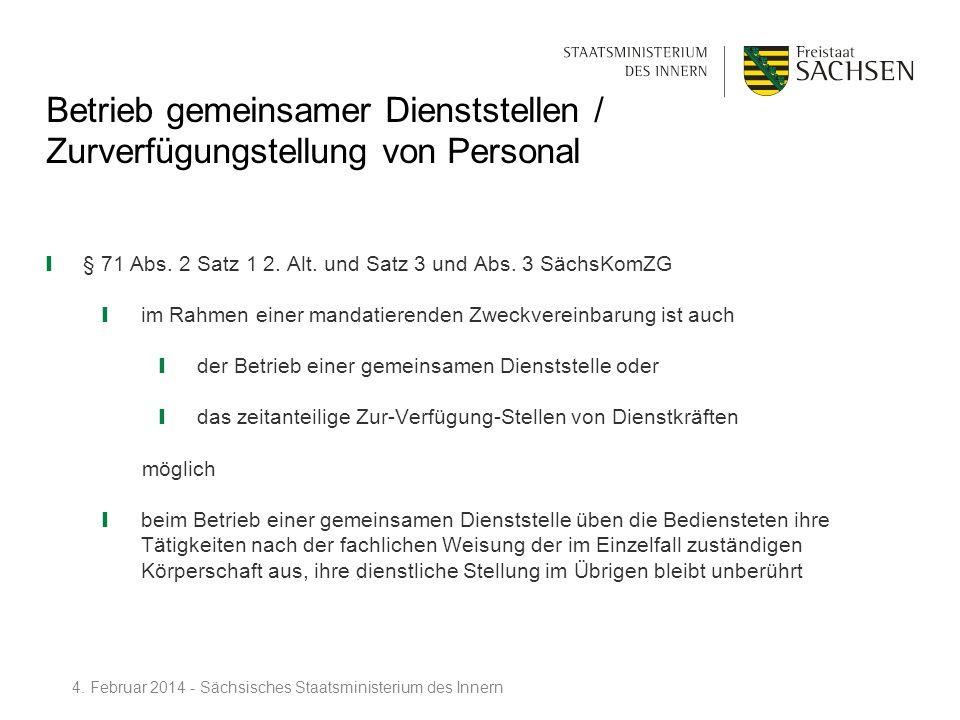 Betrieb gemeinsamer Dienststellen / Zurverfügungstellung von Personal § 71 Abs. 2 Satz 1 2. Alt. und Satz 3 und Abs. 3 SächsKomZG im Rahmen einer mand