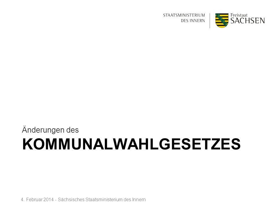 KOMMUNALWAHLGESETZES Änderungen des 4. Februar 2014 - Sächsisches Staatsministerium des Innern