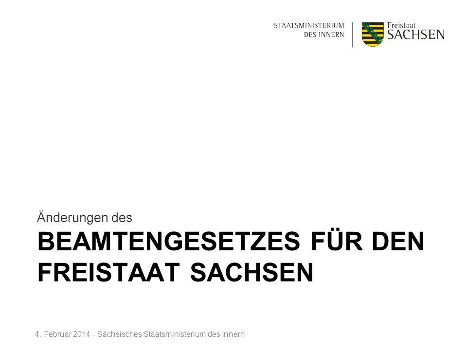 BEAMTENGESETZES FÜR DEN FREISTAAT SACHSEN Änderungen des 4. Februar 2014 - Sächsisches Staatsministerium des Innern