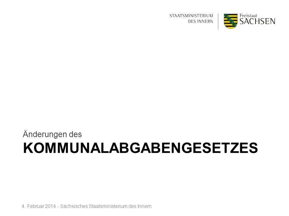 KOMMUNALABGABENGESETZES Änderungen des 4. Februar 2014 - Sächsisches Staatsministerium des Innern