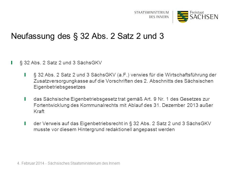 Neufassung des § 32 Abs. 2 Satz 2 und 3 § 32 Abs. 2 Satz 2 und 3 SächsGKV § 32 Abs. 2 Satz 2 und 3 SächsGKV (a.F.) verwies für die Wirtschaftsführung