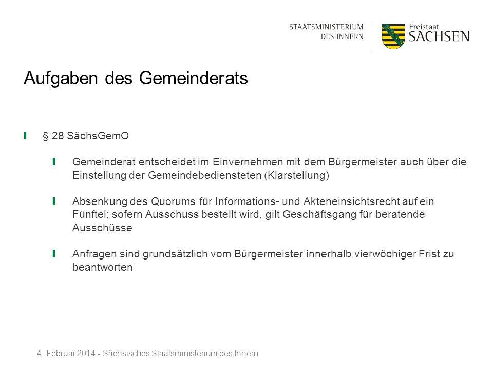 Aufgaben des Gemeinderats § 28 SächsGemO Gemeinderat entscheidet im Einvernehmen mit dem Bürgermeister auch über die Einstellung der Gemeindebedienste