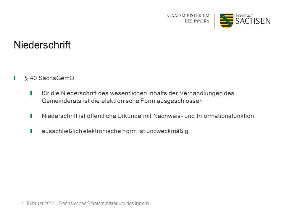 Niederschrift § 40 SächsGemO für die Niederschrift des wesentlichen Inhalts der Verhandlungen des Gemeinderats ist die elektronische Form ausgeschloss
