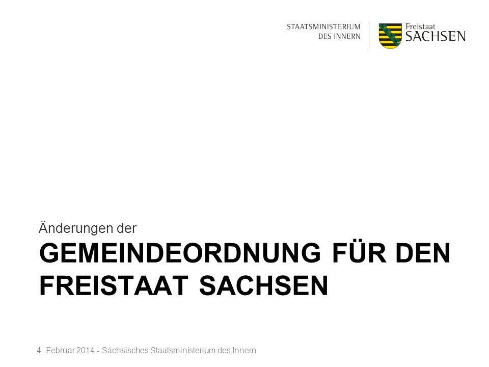 GEMEINDEORDNUNG FÜR DEN FREISTAAT SACHSEN Änderungen der 4. Februar 2014 - Sächsisches Staatsministerium des Innern