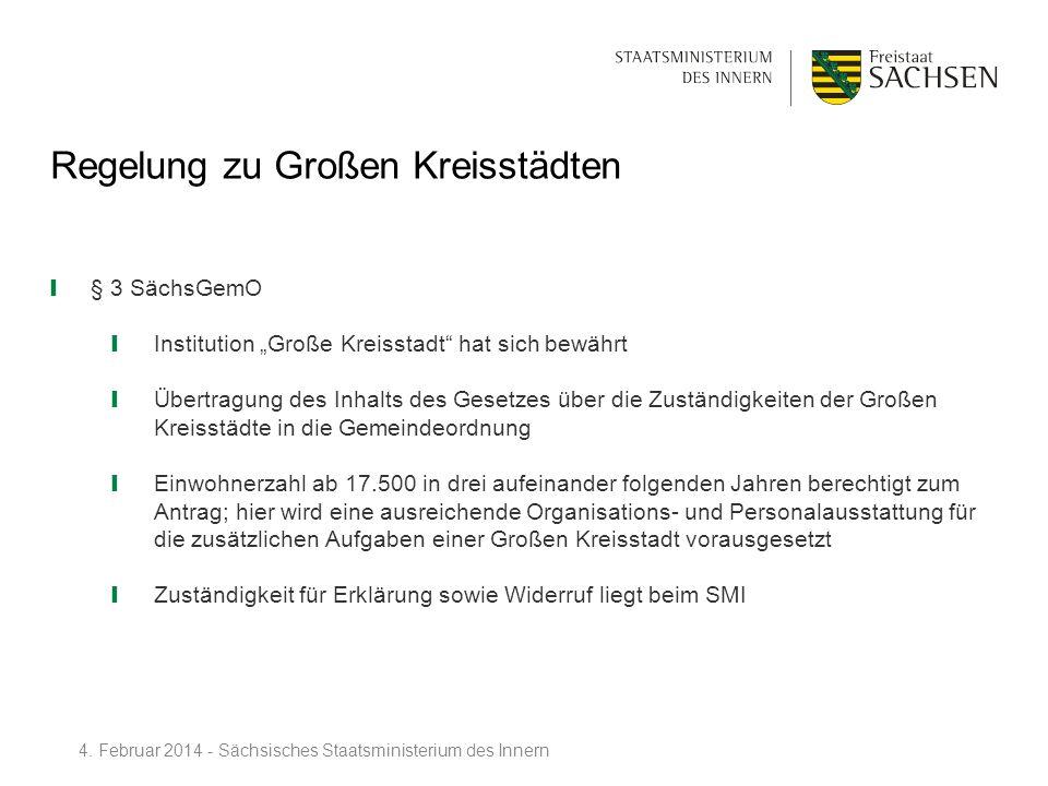 Regelung zu Großen Kreisstädten § 3 SächsGemO Institution Große Kreisstadt hat sich bewährt Übertragung des Inhalts des Gesetzes über die Zuständigkei