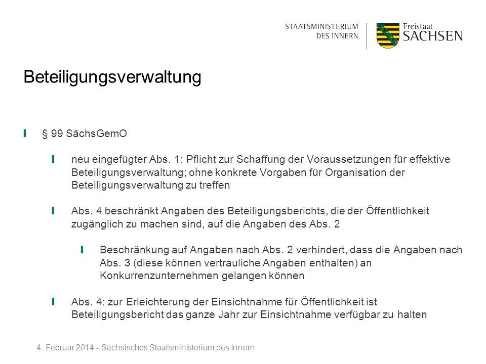 Beteiligungsverwaltung § 99 SächsGemO neu eingefügter Abs. 1: Pflicht zur Schaffung der Voraussetzungen für effektive Beteiligungsverwaltung; ohne kon