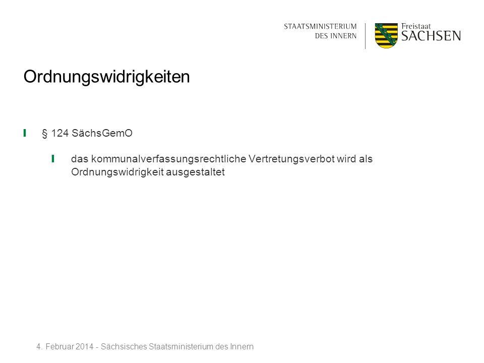 Ordnungswidrigkeiten § 124 SächsGemO das kommunalverfassungsrechtliche Vertretungsverbot wird als Ordnungswidrigkeit ausgestaltet 4. Februar 2014 - Sä