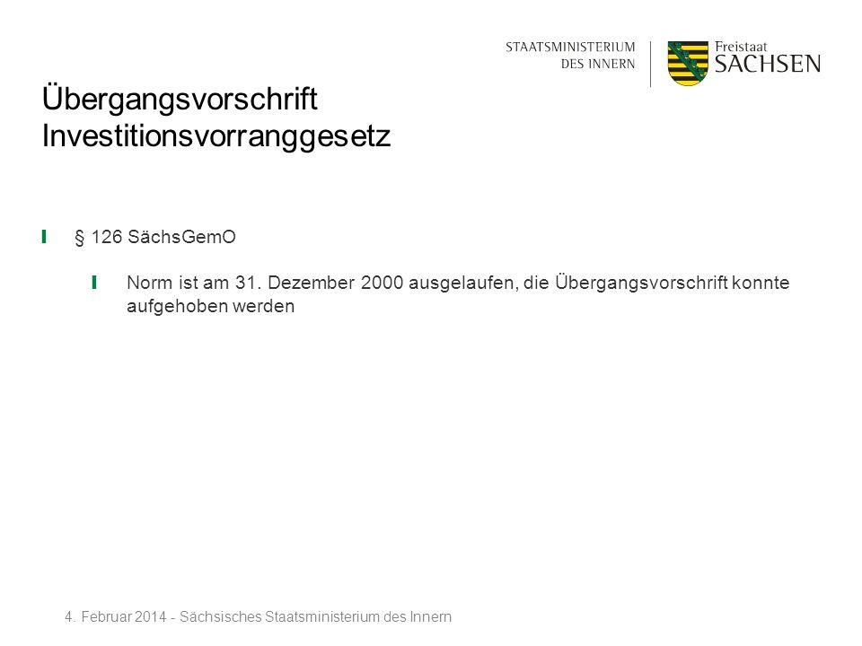 Übergangsvorschrift Investitionsvorranggesetz § 126 SächsGemO Norm ist am 31. Dezember 2000 ausgelaufen, die Übergangsvorschrift konnte aufgehoben wer