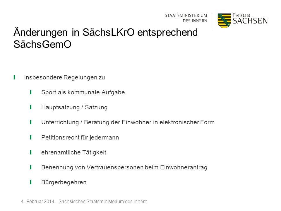 Änderungen in SächsLKrO entsprechend SächsGemO insbesondere Regelungen zu Sport als kommunale Aufgabe Hauptsatzung / Satzung Unterrichtung / Beratung