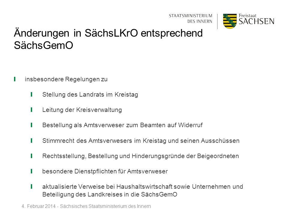 Änderungen in SächsLKrO entsprechend SächsGemO insbesondere Regelungen zu Stellung des Landrats im Kreistag Leitung der Kreisverwaltung Bestellung als