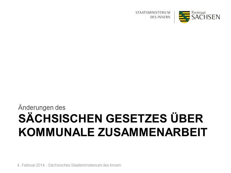 SÄCHSISCHEN GESETZES ÜBER KOMMUNALE ZUSAMMENARBEIT Änderungen des 4. Februar 2014 - Sächsisches Staatsministerium des Innern