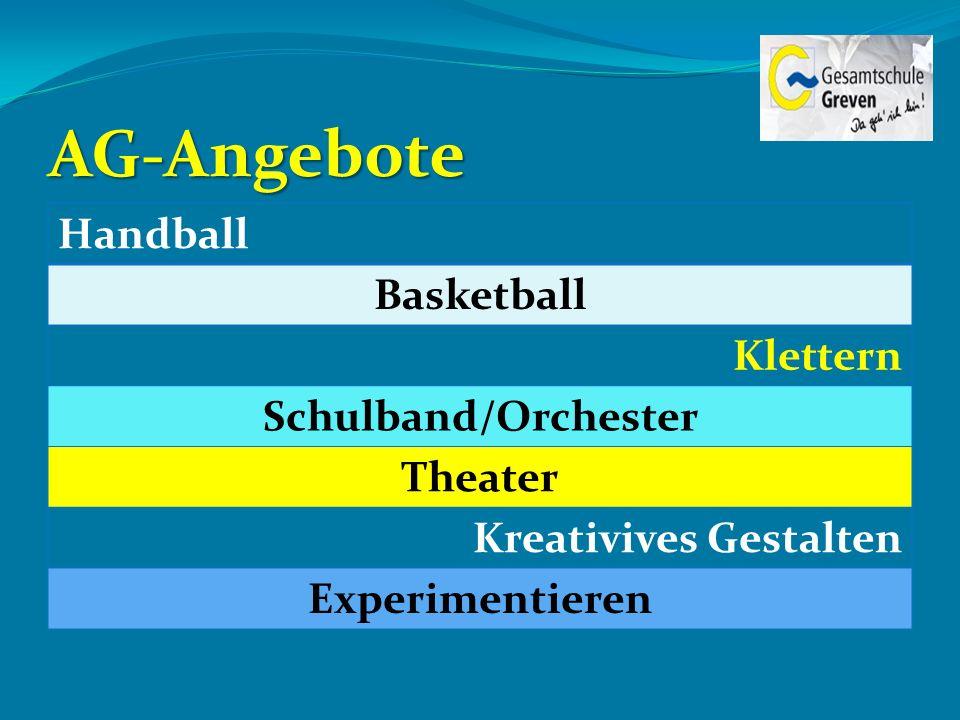 AG-Angebote Handball Basketball Klettern Schulband/Orchester Theater Kreativives Gestalten Experimentieren