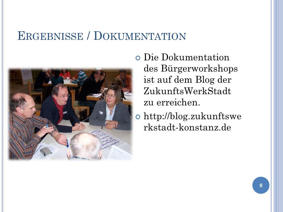 E RGEBNISSE / D OKUMENTATION 8 Die Dokumentation des Bürgerworkshops ist auf dem Blog der ZukunftsWerkStadt zu erreichen.