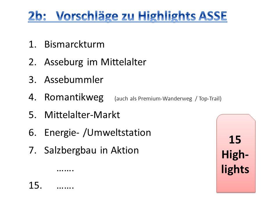 1.Bismarckturm 2.Asseburg im Mittelalter 3.Assebummler 4.Romantikweg (auch als Premium-Wanderweg / Top-Trail) 5.Mittelalter-Markt 6.Energie- /Umweltst