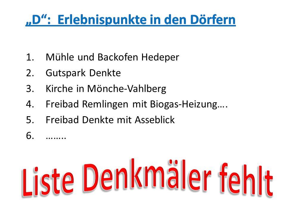 1.Mühle und Backofen Hedeper 2.Gutspark Denkte 3.Kirche in Mönche-Vahlberg 4.Freibad Remlingen mit Biogas-Heizung…. 5.Freibad Denkte mit Asseblick 6.…