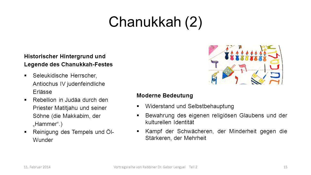 Chanukkah (2) 11. Februar 2014Vortragsreihe von Rabbiner Dr. Gabor Lengyel Teil 215 Historischer Hintergrund und Legende des Chanukkah-Festes Seleukid