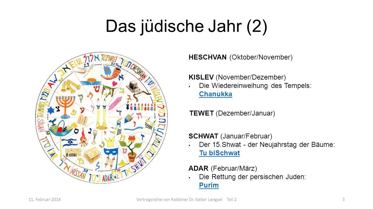 Das jüdische Jahr (2) 11. Februar 2014Vortragsreihe von Rabbiner Dr. Gabor Lengyel Teil 23 HESCHVAN (Oktober/November) KISLEV (November/Dezember) Die