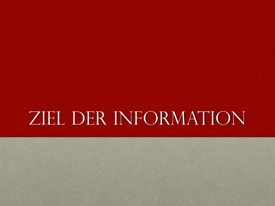 Ziel der Information
