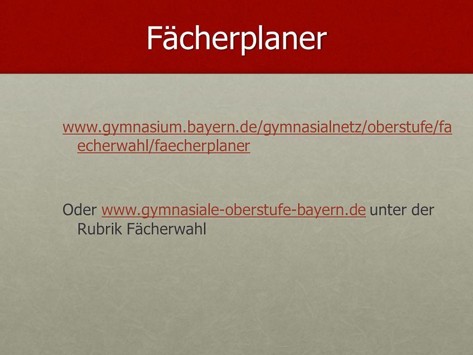 Fächerplaner www.gymnasium.bayern.de/gymnasialnetz/oberstufe/fa echerwahl/faecherplaner www.gymnasium.bayern.de/gymnasialnetz/oberstufe/fa echerwahl/f