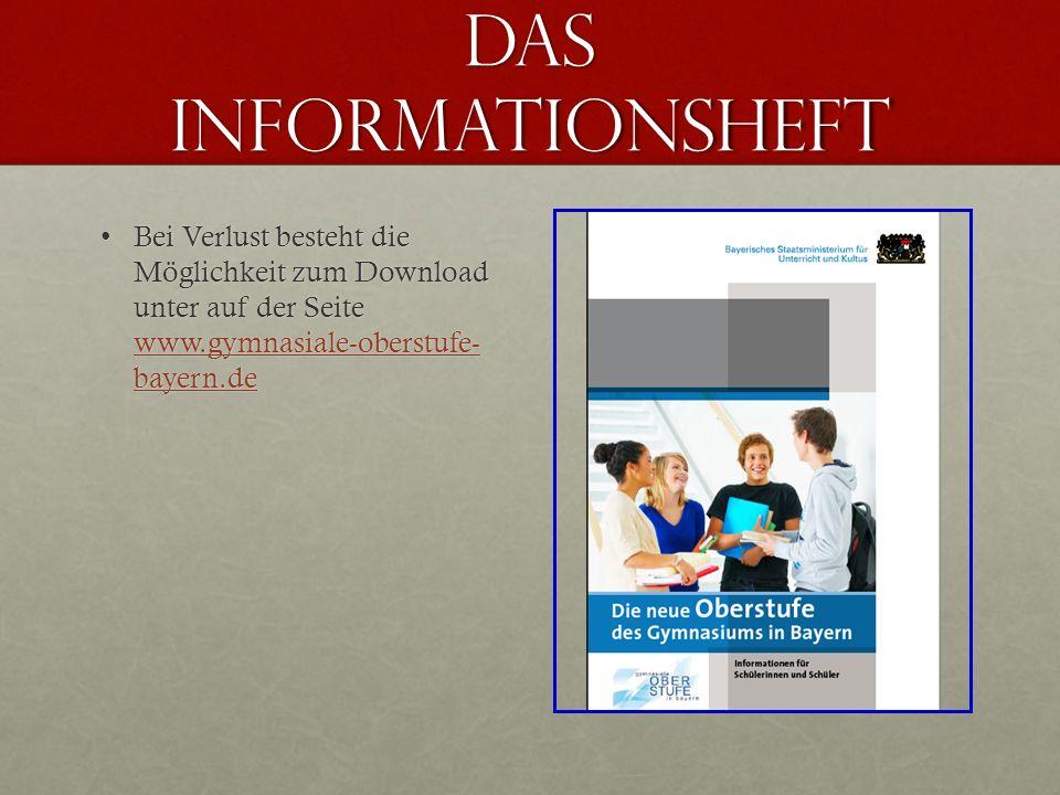 Das informationsheft Bei Verlust besteht die Möglichkeit zum Download unter auf der Seite www.gymnasiale-oberstufe- bayern.deBei Verlust besteht die M