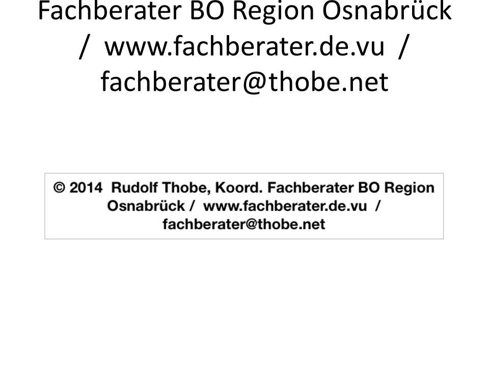 © 2014 Rudolf Thobe, Koord. Fachberater BO Region Osnabrück / www.fachberater.de.vu / fachberater@thobe.net