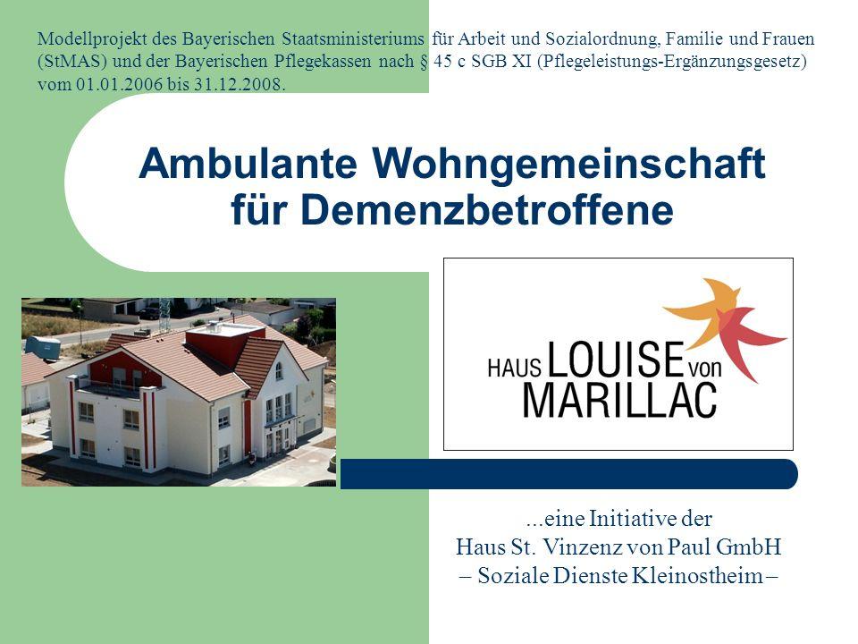 Ambulante Wohngemeinschaft für Demenzbetroffene...eine Initiative der Haus St. Vinzenz von Paul GmbH – Soziale Dienste Kleinostheim – Modellprojekt de