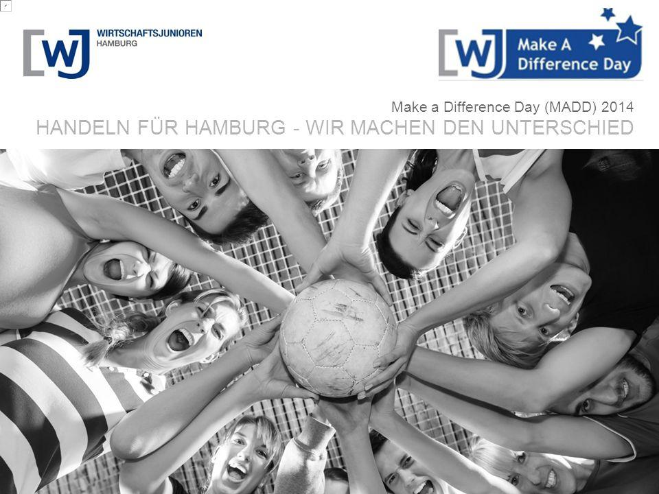 MADD 2014 ÜBER UNS Unter dem Motto Handeln für Hamburg, engagieren sich rund 130 Führungskräfte und Unternehmer unter 40 Jahren ehrenamtlich für wirtschaftliche und soziale Belange in Hamburg.