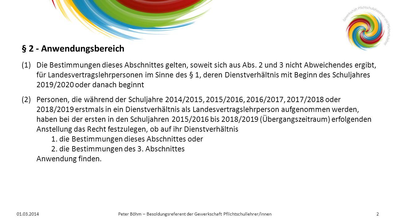 01.03.2014Peter Böhm – Besoldungsreferent der Gewerkschaft Pflichtschullehrer/innen2 (1)Die Bestimmungen dieses Abschnittes gelten, soweit sich aus Ab
